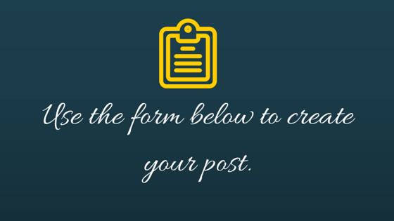 Use the below form to create your post