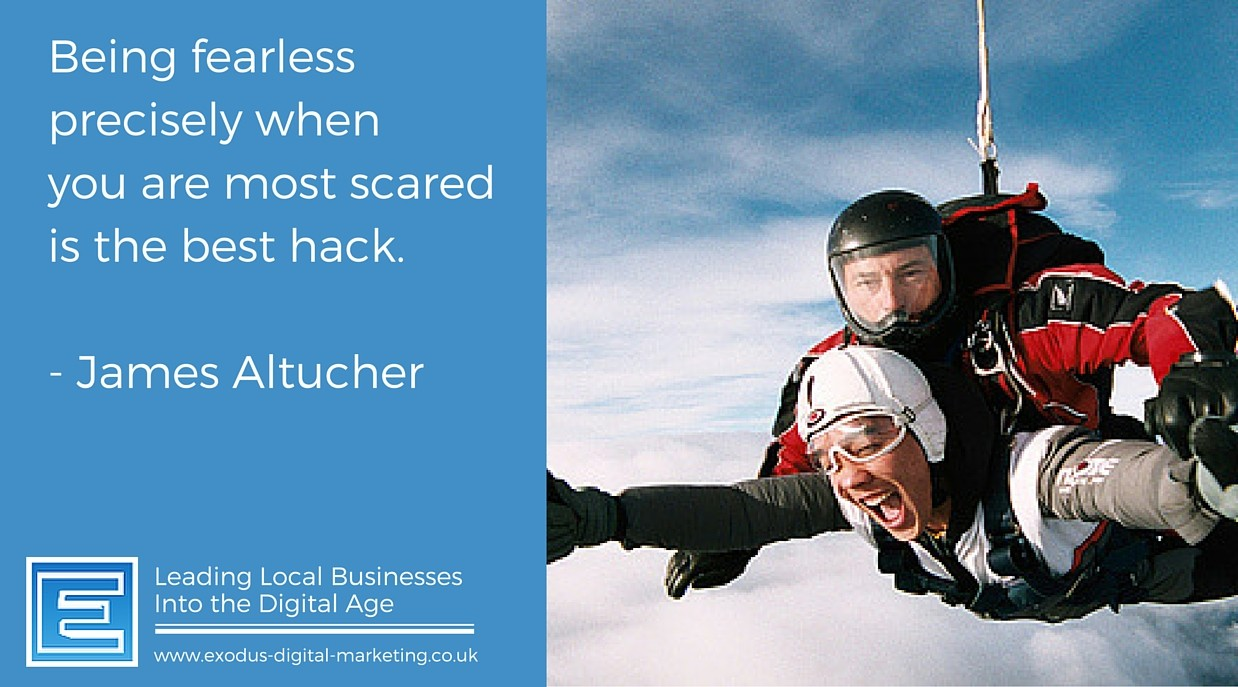Being fearless precisely when you are most scared is the best hack. - James Altucher