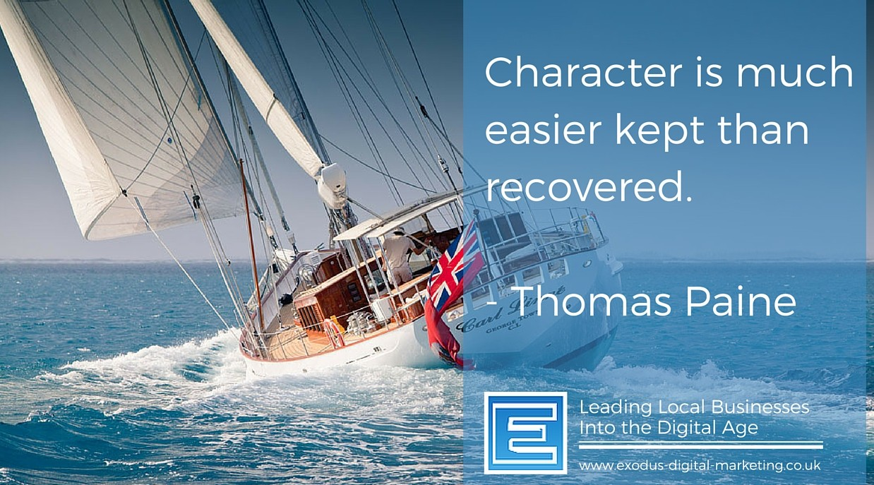Character is much easier kept than recovered. - Thomas Paine