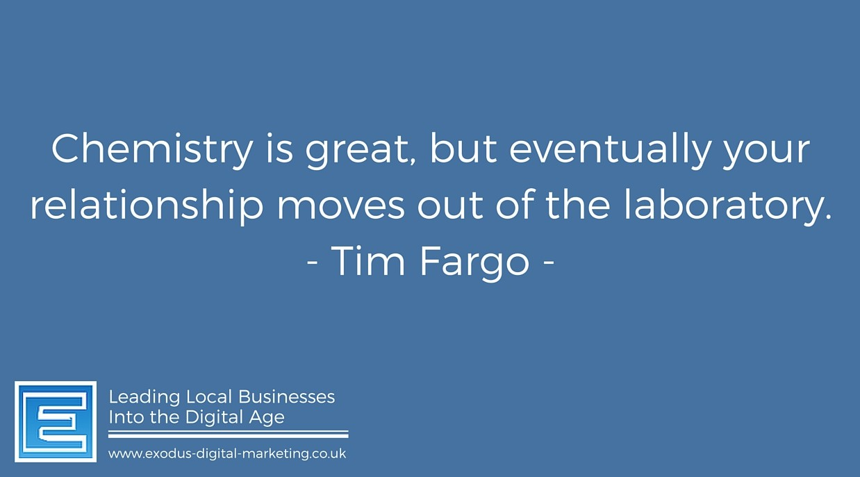Chemistry is great, but eventually your relationship moves out of the laboratory. - Tim Fargo