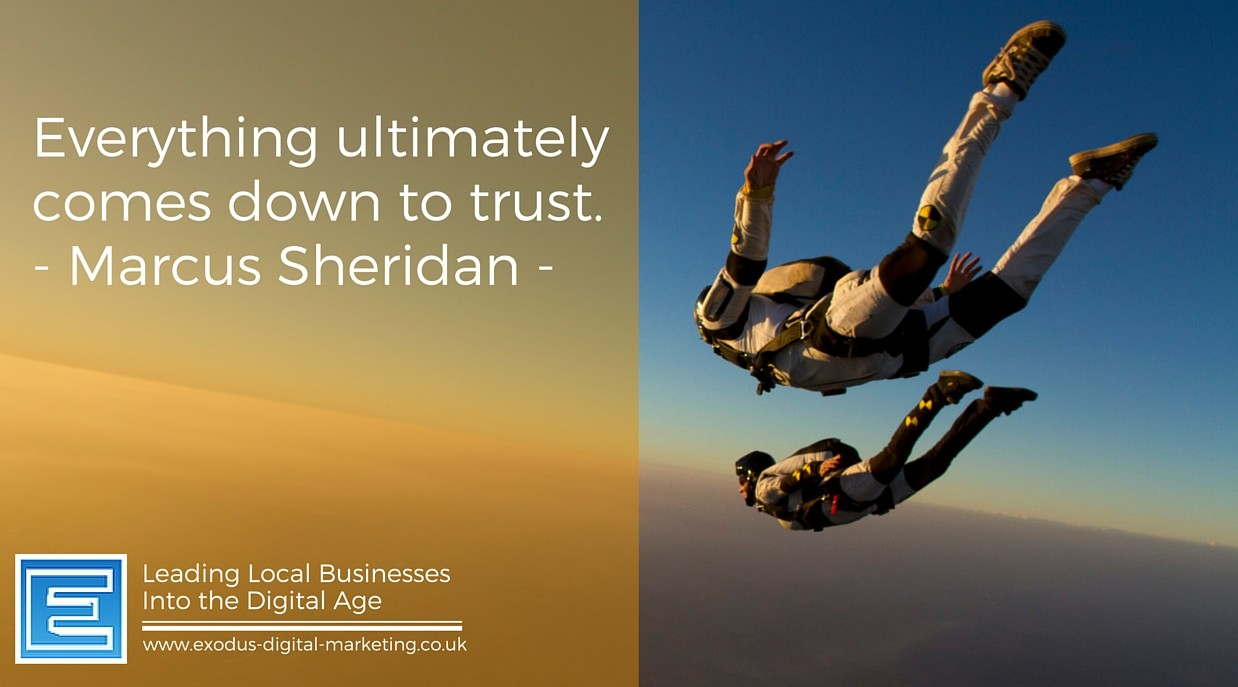 Everything ultimately comes down to trust.- Marcus Sheridan