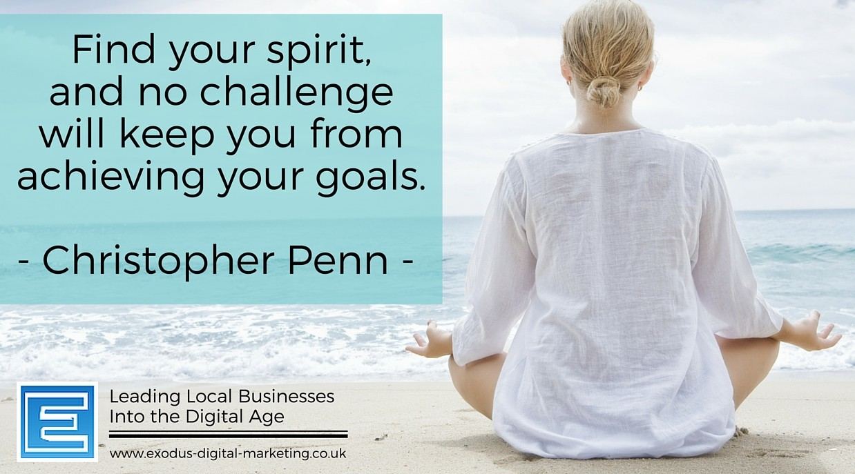 Find your spirit, and no challenge will keep you from achieving your goals. - Christopher Penn