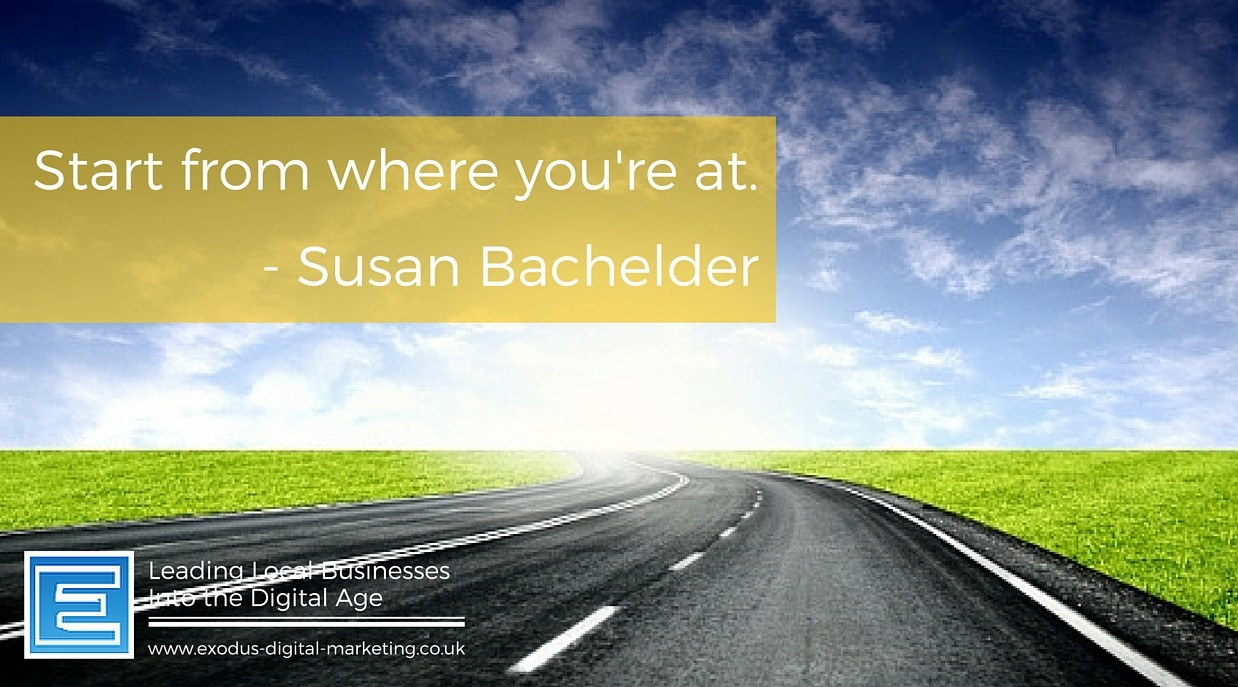 Start from where you're at - Susan Bachelder