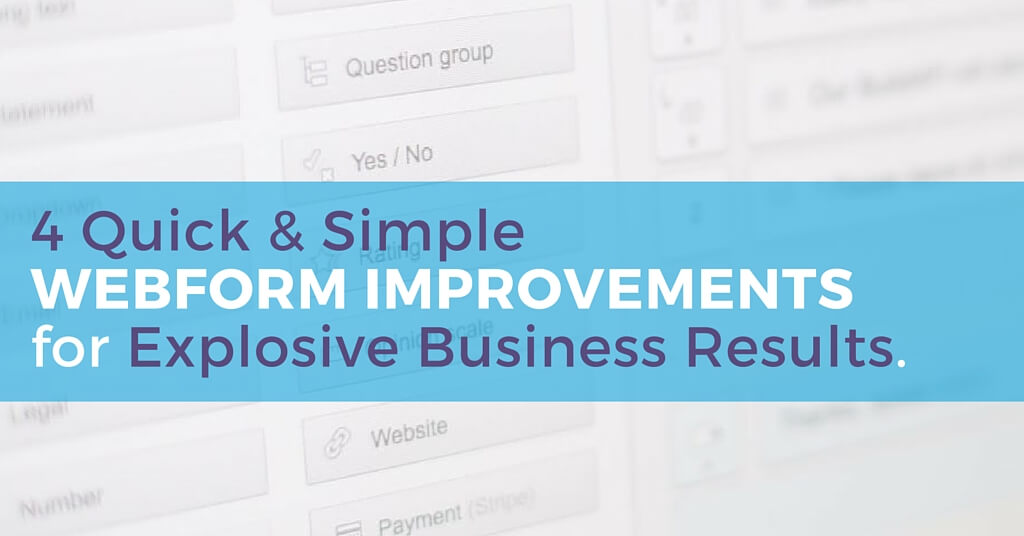 "Image of webform. Caption reading, ""4 Quick & Simple webform improvements for explosive business results"""
