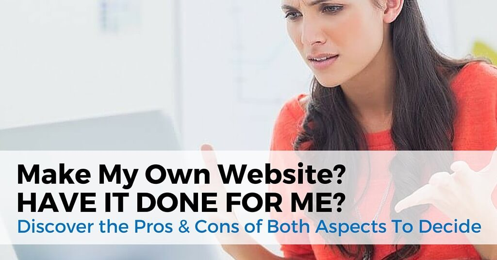 6 Reasons Not To Make Your Own Website With Free Online Website Builders