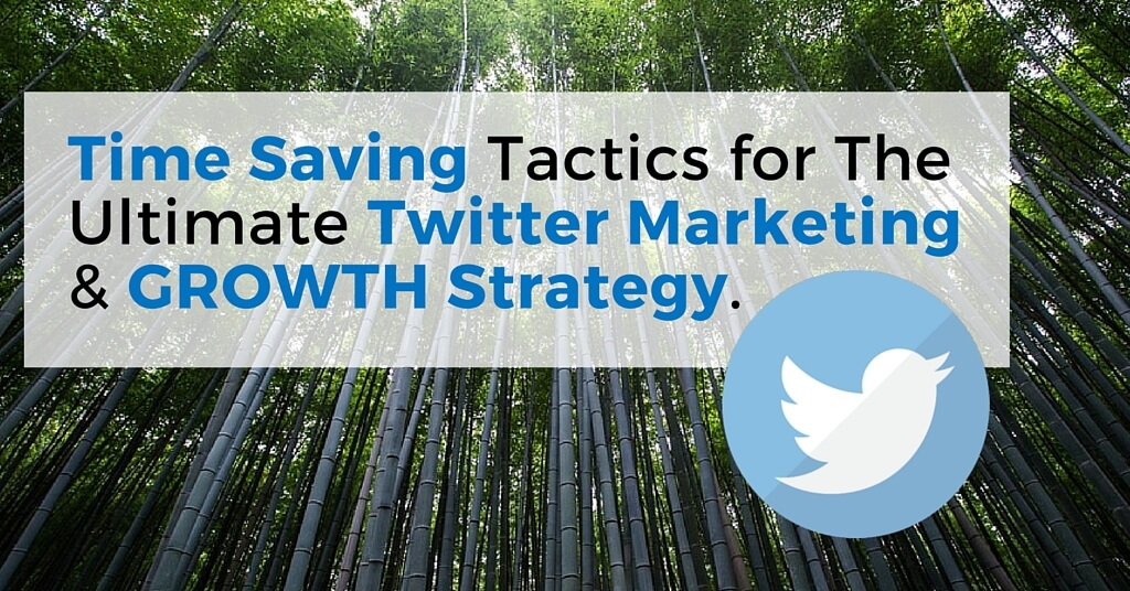 "Image of a bamboo forest. Caption reads, ""Time saving tactics for the ultimate Twitter marketing & growth strategy""."