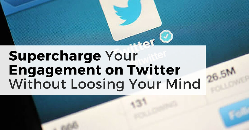"Image of Twitter App on smartphone. Caption reads, ""Super charge your engagement on Twitter without loosing your mind""."