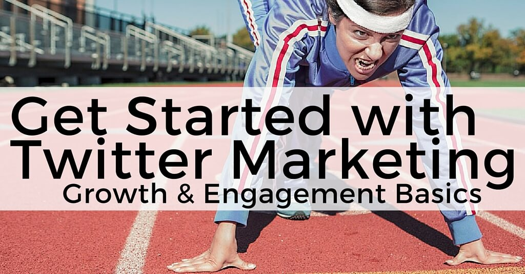"Women on a track about to run. Caption reads, ""Get Started with Twitter Marketing; Growth & Engagement Basics"""